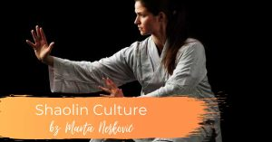 Shaolin culture by Marta Neskovic