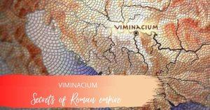 Viminacium ancient roman city, discover Serbia, Serbian culture,, heritage, click for Serbia